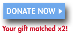 donate now, your gift matched x2