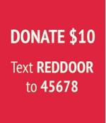 text REDDOOR to 45678 to donate $10